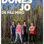 Dones com jo (del 23 de gener al 16 de març de 2014) Teatre Romea