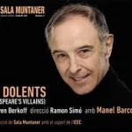 ELS DOLENTS (Shakespeare's Villains) del 18 de desembre al 19 de gener