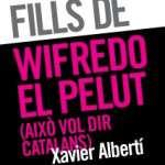 Fills de Wifredo el Pelut (això vol dir catalans), Conferència Xavier Albertí  (4 de març) TNC