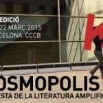 KOSMOPOLIS 2015. LA FESTA DE LA LITERATURA AMPLIFICADA Vuitena edició (del 18 al 22 de març de 2015)