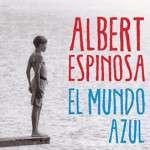 """""""EL MUNDO AZUL"""" De Albert Espinosa. viernes 20 de marzo 18:00h a 21:00h"""