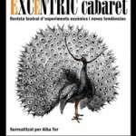 Els Dijous de Juny i Juliol a les 21:00 hores : Excèntric Cabaret (Sala Fènix)