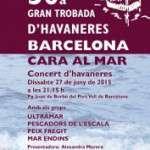 30a Gran Trobada d'Havaneres Barcelona Cara al Mar (dissabte 27 de juny)