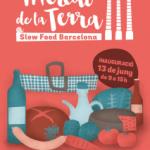 Dissabte 13 de juny Slow Food Barcelona donarà el tret de sortida al primer Mercat de la Terra de la ciutat, al parc de les Tres Xemeneies, a la part baixa del Paral·lel al barri del Poble-sec