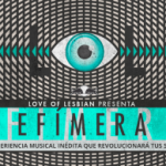 LOVE OF LESBIAN presenta EFÍMERA ( a partir del 9 de septiembre) Arts Santa Mònica