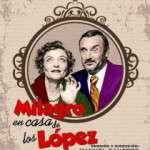 """""""Milagro en casa de los López""""  Teatre Club Capitol (Sala Pepe Rubianes) del 4 al 29 de noviembre"""