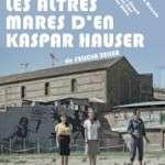 LES ALTRES MARES D'EN KASPAR HAUSER (del 5 de novembre al 6 desembre) Teatre Versus