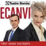 """""""EL RECANVI"""" Teatre Borrás (del 16 de març al 3 d´abril)"""