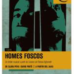 TEATRE MUSICAL HOMES FOSCOS (estrena 30 de març) La Seca-Espai Brossa