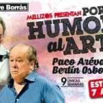 """BERTIN OSBORNE Y PACO ARÉVALO ESTRENAN SU NUEVO SHOW: """"POR HUMOR AL ARTE"""" (a partir del 7 de abril) Teatro Borrás"""