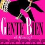 El nou espectacle de La Cubana, Gente Bien: El Musical ( a partir del 29 de setembre)