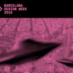 No et perdis la festa d'inauguració de la Barcelona Design Week 2016! 2 de juny