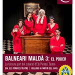 Estrena! BALNEARI MALDÀ 3 – El Poder. Cia. Els Pirates Teatre (a partir del 24 de maig)