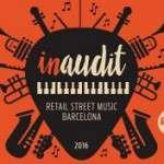 Inaudit, I Festival Retail Street Music de Barcelona (18 de juny) Poblenou
