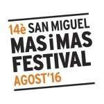 14è San Miguel Mas i Mas Festival (del 26 d´agost a l´1 de setembre)