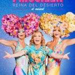 """PRISCILLA – """"REINA DEL DESIERTO"""" Teatre Tívoli ( a patir del 26 de octubre)"""