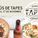 Del 18 al 27 de novembre vine a gaudir de la 2a edició del Tapa't Girona