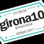 Torna el Girona10 ple de novetats! Vols gaudir-ne? 27, 28 i 29 de gener de 2017