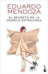 portada_el-secreto-de-la-modelo-extraviada_eduardo-mendoza_201610261703