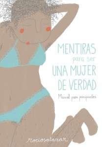 portada_mentiras-para-ser-una-mujer-de-verdad_rocio-salazar_201608011348