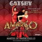 Gatsby Barcelona presenta a partir del martes 14 de febrero San Valentín y miércoles 15 de febreroGatsby Barcelona presenta a partir del martes 14 de febrero San Valentín y miércoles 15 de febrero AMARGO FOLLIES, EL NUEVO EL NUEVO SHOW Y ESPECTÁCULO DE RAFAEL AMARGO