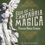 Guía de la Cantabria mágica recoge los más destacados casos de brujería, ovnis, sucesos extraños y expedientes X ocurridos en la región (en librerías desde el 14 de febrero de 2017)