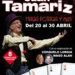 """JUAN TAMARIZ """"MAGIA POTAGIA… ¡Y MAS!"""" A partir del 20 d´abril"""