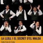 LA LLOLL I EL SECRET D'EL MALDÀ (del 15 de juny de 2017 al 25 de juny de 2017)