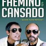 """FAEMINO Y CANSADO """"QUIEN TUVO RETUVO"""" (a partir del 13 de juny) Teatre Borrás"""