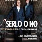 """""""SERLO O NO"""" (a partir del 28 de juny) Teatre Borrás"""