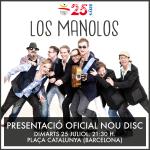 """LOS MANOLOS PRESENTEN EL SEU DISC DE RETORN """"MANOLOS SUBAN AL ESCENARIO"""" el dimarts 25 de juliol"""