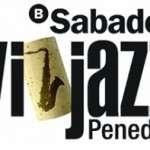 11a edició del Banc Sabadell Vijazz Penedès! Durant el cap de setmana del 7, 8 i 9 de julio