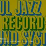 New Years Eve Special:Soul Jazz Records Sound System – All Night Long  31. 12. 2017