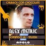LA 2 DEL APOLO Y ANTICHURROS presentan: ALEX METRIC (14 de enero)