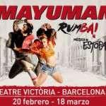 MAYUMANA – RUMBA!  Teatre Victòria (del 20 de febrer al 18 de març)
