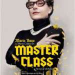 MASTER CLASS MASTER CLASS  Una obra magistral que fusiona la comedia, la música, el drama y la ópera, un espectáculo en mayúsculas (a partir del 16 de marzo)