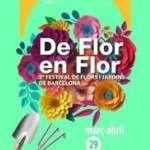 DE FLOR EN FLOR  Festival de Flors i Jardins de Barcelona  3a edició (del 29 de març al 2 d'abril de 2018)