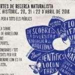 JORNADES OBERTES DE RECERCA NATURALISTA JARDÍ BOTÀNIC 20,21 i 22 D´ABRIL