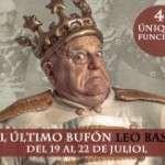 LEO BASSI – EL ÚLTIMO BUFÓN Del 19 al 22 de juliol Teatre Aquitània