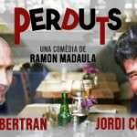PERDUTS de Ramón Madaula ( del 13 de setembre al 14 d'octubre de 2018) Teatre Aquitània