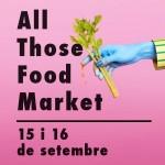 ALL THOSE FOOD MARKET (15 i 16 de setembre)