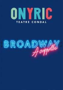 cartellweb-broadway-a-capella-teatre-condal-onyric-barcelona-2 (1)