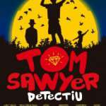 TOM SAWYER DETECTIU Tots els diumenges de febrer i març a les 12h. al Teatre Poliorama