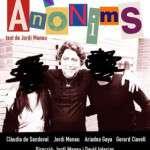 ANÒNIMS CICLE DE JOVES CREADORS Del 12 al 28 d'abril Teatre del Raval