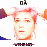 "IZÄ nos presenta su segundo disco, ""Veneno""."