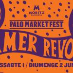 Palo Market Fest se adelanta el verano con su edición 'Summer Revolution'  1 y 2 de junio