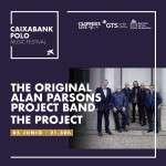 Alan Parsons Project Band THE PROJECT acompañados por la ORQUESTRA SIMFÒNICA DEL VALLÈS inicia su gira en el CAIXABANK POLO MUSIC FESTIVAL 5 de junio