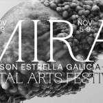 La 9ª edición de MIRA ¤ SON Estrella Galicia, Digital Arts Festival, se celebrará del 5 al 9 de noviembre de 2019,