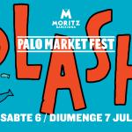 PALO MARKET FEST DESPIDE LA TEMPORADA CON SU EDICIÓN 'SPLASH' 6 Y 7 DE JULIO