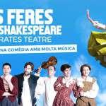 """""""Les Feres de Shakespeare"""": del 29 de juny al 28 de juliol ONYRIC TEATRE CONDAL"""